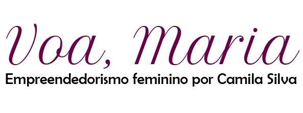 Voa, Maria – Empreendedorismo Feminino